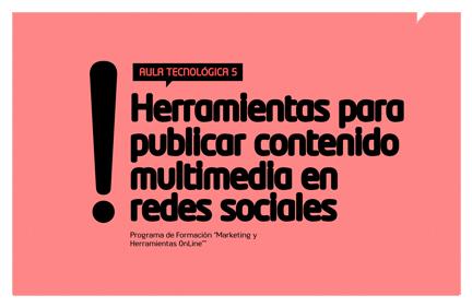 Aula Tecnológica 5: Contenidos Multimedia en redes sociales