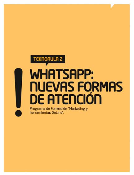 Teknoaula 2: Whatsapp: Nuevas formas de atención